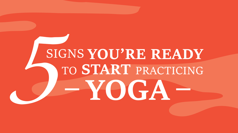 5 Signs you´re ready to start practicing YOGA